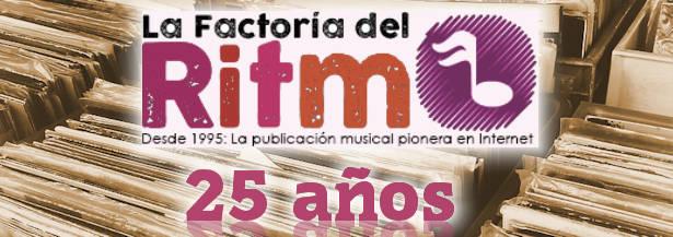 La Factoria Del Ritmo: 25 aniversario