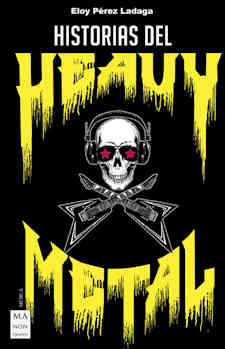 Eloy Pérez Ladaga: Historias del Heavy Metal