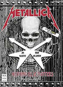 Brian Williamson, Jim McCarthy : Metallica – Nothing Else Maters