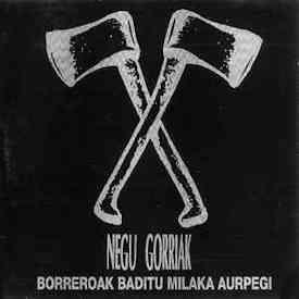 Negu Gorriak: Borreroak Baditu Milaka Aurpegi (Reedición en vinilo)