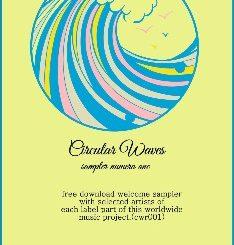 """Circular Waves Recs : """"Sampler número one"""", disponible primer lanzamiento del sello de sellos"""