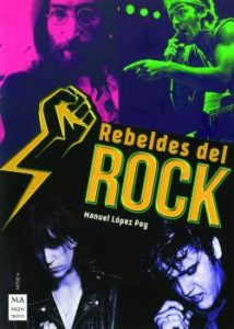 Manuel López Poy : Rebeldes del Rock