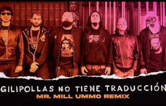 """Def Con Dos, Mr Mill Ummo : Remezcla de la canción """"Gilipollas no tiene traducción""""."""