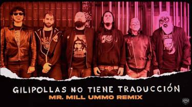 """Def Con Dos, Mr Mill Ummo: Remezcla de la canción """"Gilipollas no tiene traducción""""."""
